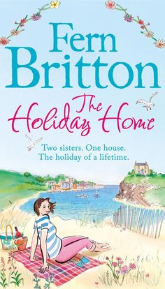 The Holiday Home by Fern Britton