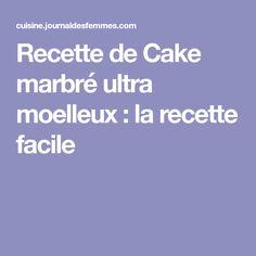 Recette de Cake marbré ultra moelleux : la recette facile