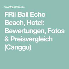 FRii Bali Echo Beach, Hotel: Bewertungen, Fotos & Preisvergleich (Canggu)