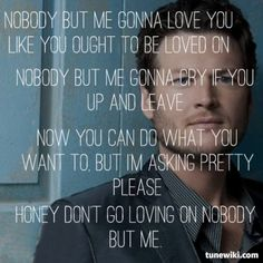 Nobody But Me ~ Blake Shelton