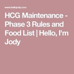HCG Maintenance - Phase 3 Rules and Food List | Hello, I'm Jody
