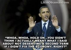 Is he going to put the blame on himself now? Blame on Bush is no longer working dude.