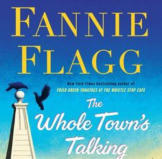Win a copy of ARC of The Whole Town's Talking by Fannie Flagg and copy of Fried Green Tomatoes at the Whistle Stop Cafe by Fannie Flagg! Enter now!