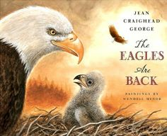 The Eagles are Back by Jean Craighead George. Story of the dramatic comeback of the American bald eagle, Paintings by landscape artist Wendell Minor. Detailed Paintings, Back Painting, Bird Book, National Symbols, Moving Pictures, Nonfiction Books, Penguin, The Book, Childrens Books