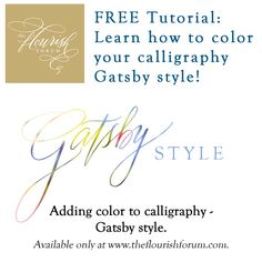 Learn how to color your calligraphy - Gatsby style! At www.theflourishforum.com