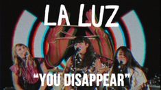 "La Luz - ""You Disappear"" [OFFICIAL VIDEO]"
