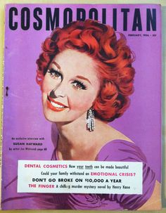 """Cosmopolitan magazine, FEBRUARY 1956 Model: Susan Hayward Artist: Jon Whitcomb. Susan Hayward & John Wayne's film """"The Conqueror"""" released in March of '56 was a critical flop. The film was shot near St. George Utah an area that received fallout from the nuclear testing that was being conducted in Nevada in the early 50s. There is speculation that the fallout may have caused the cancers of 91 of the 220 people involved in the production. Susan died from brain cancer in 1975."""
