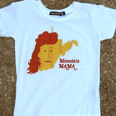 Mountain mama. I seriously need this shirt. hahaha