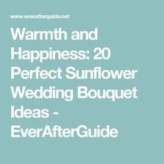 Warmth and Happiness: 20 Perfect Sunflower Wedding Bouquet Ideas - EverAfterGuide
