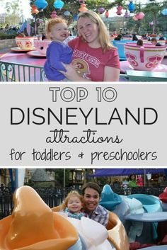 Top 10 Disneyland Attractions for Toddlers & Preschoolers: A parent's guide to the best Disneyland rides for toddlers and young children.