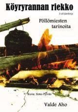 Valde Aho: Köyryrannan riekko : pöllömiesten tarinoita 2014  #kirjat #Lappi