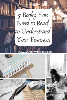 5 Books You Need to Read to Understand Your Finances - Wander Wildly Into. Ways To Save Money, Money Saving Tips, How To Make Money, Smart Women Finish Rich, Total Money Makeover, College Fund, Make Good Choices, Transform Your Life, Tight Budget