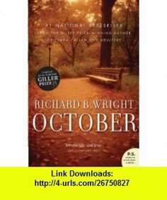 October (9780002006903) Richard B. Wright , ISBN-10: 0002006901  , ISBN-13: 978-0002006903 ,  , tutorials , pdf , ebook , torrent , downloads , rapidshare , filesonic , hotfile , megaupload , fileserve