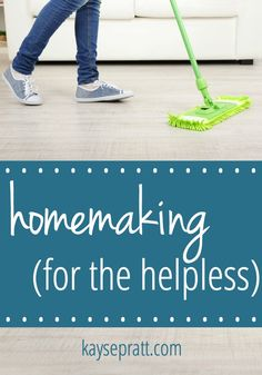 Homemaking For The Helpless