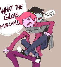 gumball: WHAT THE GLOB MARSHALL. ... Marshall: your smell pretty