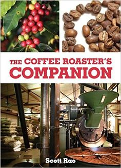 The Coffee Roaster's Companion is the world's first professional-level how-to book about coffee roasting. Scott Rao has consulted for many of the world's finest roasters, and now he has put his expertise in a book accessible to roasters everywhere. No serious coffee roaster should go without this book.