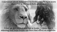 Narnian Confessions // I think that this is because Aslan reminds us of the One Who can make us feel this way... and is REAL.