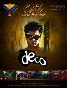 O cantor Deco se apresenta no Café Etílico, na próxima quarta feira, dia 1° de maio de 2013.