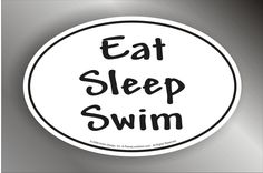 "Eat Sleep Swim Decal - Oval 5"" x 3.25""  www.PeaceLoveSwim.com"