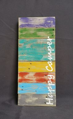 "Reclaimed Wood Pallet Art, Hand painted Colors with ""Happy Camper"" wording, Cottage, upcycled, Wall art, Distressed, Shabby Chic, camping"