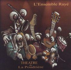 Theatre de la Poudrière - L'Ensemble Rayé | Songs, Reviews, Credits | AllMusic