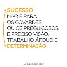 A determinação conduz ao sucesso!