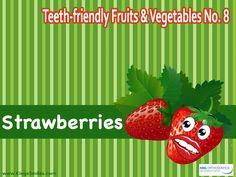 Teeth-friendly Fruits & Vegetables No. 8: Strawberries King Orthodontics, 400 East Dayton, Yellow Springs Rd. Fairborn, OH 45324 Phone: (937) 878-1561 Fax: (937) 433-9530 #oralhealth #invisalign #oralhygiene #KingOrthodontics