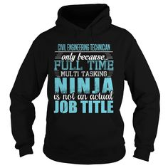 CIVIL ENGINEERING TECHNICIAN NINJA HOODIE This shirt is for you! Tshirt, Women Tee and Hoodie are available.  BUY IT here: https://www.sunfrog.com/CIVIL-ENGINEERING-TECHNICIAN-Ninja-T-shirt-Black-Hoodie.html?id=57545
