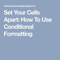 Set Your Cells Apart: How To Use Conditional Formatting