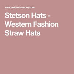 Stetson Hats - Western Fashion Straw Hats