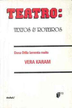 Dona Otília lamenta muito / Vara Karam - Porto Alegre : Tchê, 1994