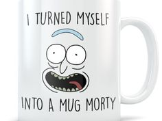 Rick Morty Mug, Pickle Rick Parody, I Turned Myself Into a Mug Morty Funny Rick Sanchez Coffee Cup, Great Gift for Rick and Morty Fans, gift - Kitchen Appliances Lists Products Rick And Morty Merch, Geek Mode, Wubba Lubba, Rick Y, Creative Coffee, Birthday Mug, Birthday Cakes, Christmas Mugs, Tea Mugs