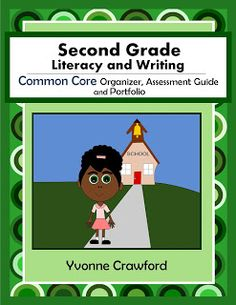 Common Core Classrooms: The Common Core Organizer, Assessment Guide and Portfolio for 2nd grade Literacy and Writing