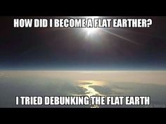 How I Became a Flat Earther - YouTube