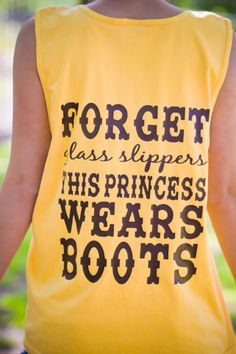 Forget glass slippers this princess wears boots monogrammed tank with state