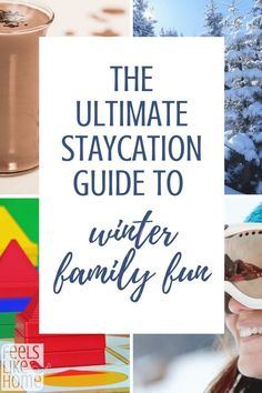 Ultimate staycation guide to winter family fun - Great for kids teends families adults and couples - Both indoor at home and outdoor activities. Good ideas for things to do on a date. Best cheap ideas for free and pay.