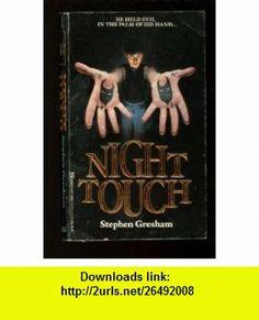Night Touch (9780821725528) Stephen Gresham , ISBN-10: 0821725521  , ISBN-13: 978-0821725528 ,  , tutorials , pdf , ebook , torrent , downloads , rapidshare , filesonic , hotfile , megaupload , fileserve