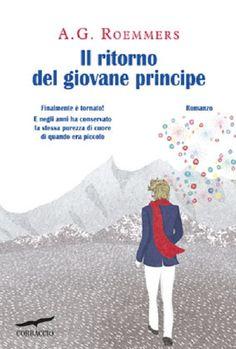 'Il ritorno del giovane principe' di A.G. Roemmers.Nelle librerie italiane dal 24 maggio.E' una storia che ''illumina il nostro cammino e ci aiuta a credere nella magia dell'amore e nella sua capacita' di cambiare il mondo''. L'autore spiega nella prefazione: ''come altri lettori del Piccolo principe, ho condiviso anch'io la purezza del suo messaggio e la tristezza di Saint-Exupery quando quel bambino, ormai giunto nel piu' profondo del mio cuore, fu costretto a fare ritorno sul suo…