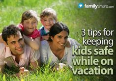 FamilyShare.com | 3 tips for keeping kids safe while on vacation