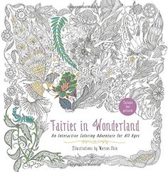 Fairies in Wonderland: An Interactive Coloring Adventure for All Ages by Marcos Chin http://www.amazon.com/dp/0062419986/ref=cm_sw_r_pi_dp_l525wb0HG3NNT