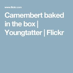 Camembert baked in the box | Youngtatter | Flickr