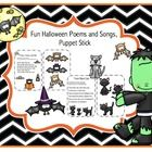 Fun Halloween Poems and Songs, Puppet Stick  This would be fun for fluency practice  Flutter, Flutter Little Bat  Monsters  Pumpkin  Three Black Cats  Jack-o-Lantern  Pumpkin, pumpkin So...