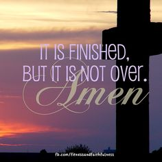 Good Friday is the day Jesus went to the cross for our sins. He suffered and died for you and for me. It is FINISHED, but it is NOT over. Amen!