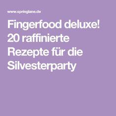 Fingerfood deluxe! 20 raffinierte Rezepte für die Silvesterparty