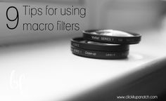 9 Tips for using Macro Filters