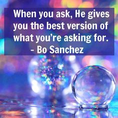 When you ask, He gives you the best version of what you're asking for. You Ask, Change My Life, Note To Self, Quotable Quotes, Inspirational Quotes, Positivity, Good Things, Words, Journey