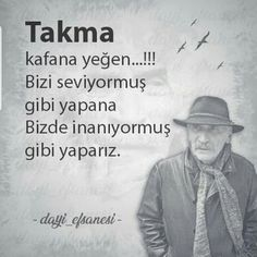 Ramiz Uncle Pattern is actually the name of the legendary character of Tuncel Kurtiz in Ezel series. Book Quotes, Life Quotes, Funny Quotes, Motivation Sentences, Most Beautiful Words, Good Sentences, Meaningful Words, Cool Words, Favorite Quotes