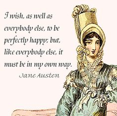 Haha love Jane Austen! This is from Sense and Sensibility.