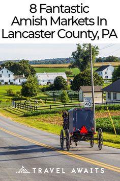 8 Fantastic Amish Markets In Lancaster County, Pennsylvania - TravelAwaits Pennsylvania Dutch Country, Lancaster Pennsylvania, Amish Country, Gettysburg Pennsylvania, Hershey Pennsylvania, Vacation Places, Places To Travel, Travel Destinations, Places To Go