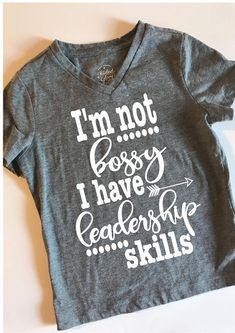 Im not bossy I have leadership T Shirt - Funny Kids Shirts - Ideas of Funny Kids Shirts - Funny Kids Shirts, Cute Tshirts, Shirts For Girls, Girl Mom Shirts, Shirts For Teachers, Diy Kids Shirts, Mama Shirt, T Shirt Custom, Custom T